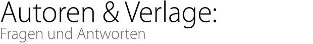 Autoren & Verlage: Fragen und Antworten