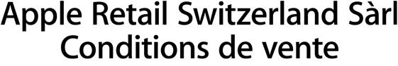 Apple Retail Switzerland Sàrl Conditions de vente