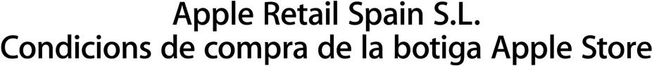 Apple Retail Spain S.L. Condicions de compra de la botiga Apple Store