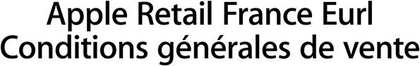 Apple Retail France Eurl Conditions générales de vente