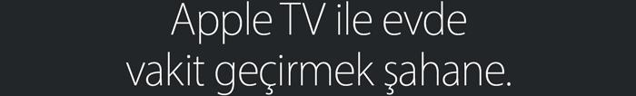 Apple TV ile evde vakit geçirmek şahane.