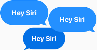 "Three blue speech bubbles all say ""Hey, Siri."""